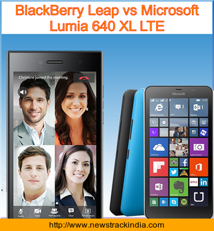 BlackBerry Leap vs Microsoft Lumia 640 XL LTE : Comparison of Features and Specification