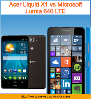 Acer Liquid X1 vs Microsoft Lumia 640 LTE : Comparison of Features and Specification
