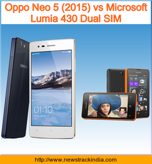 Oppo Neo 5 (2015) vs Microsoft Lumia 430 Dual SIM : Comparison of Features and Specification